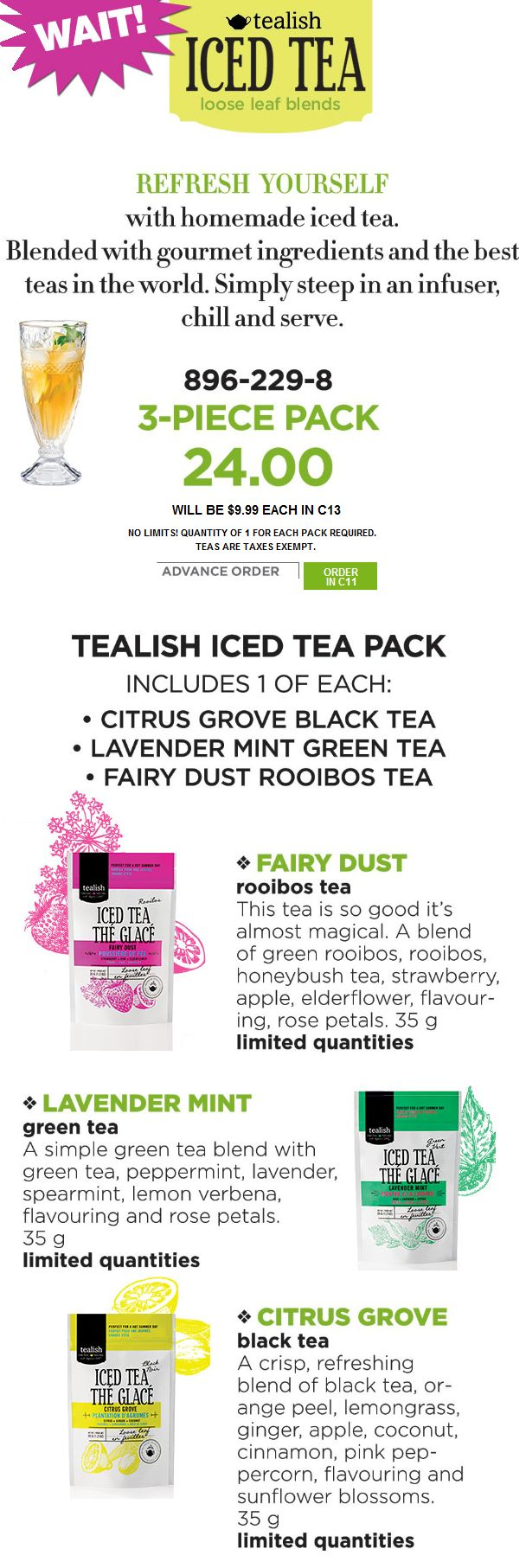 You asked for it and Avon delivered! Make your own homemade gourmet Ice Tea with the best teas in the world. Advance order before May 15th 2017 3-PIECE Pack 24.00 will be $9.99 each. Tax Exempt.