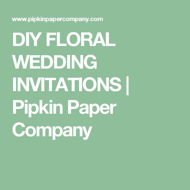 DIY FLORAL WEDDING INVITATIONS | Pipkin Paper Company
