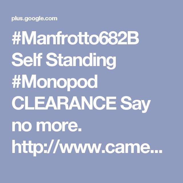#Manfrotto682B Self Standing #Monopod CLEARANCE Say no more. http://www.came...