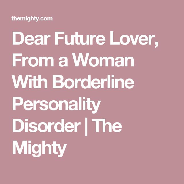 Dating a woman with borderline personality disorder