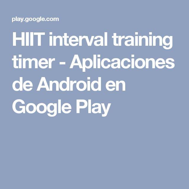 HIIT interval training timer - Aplicaciones de Android en Google Play