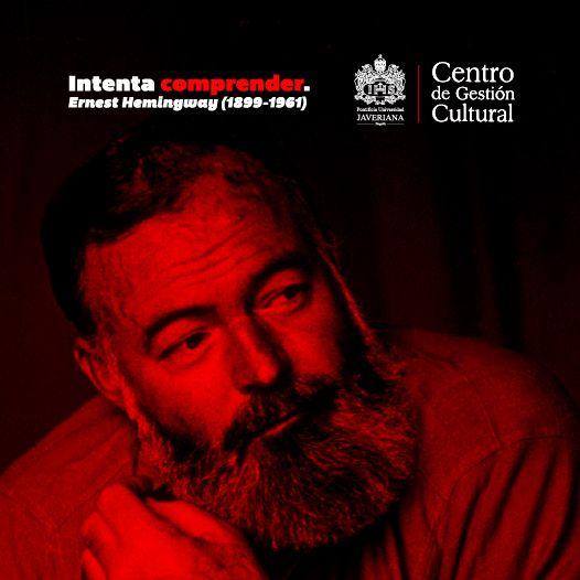 """Intenta comprender"". Ernest Hemingway (1899-1961)  #JaverianaEsLiteratura"