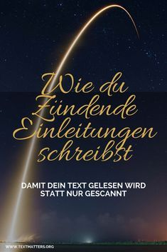 Raketenbauplan für explosive Einleitungen: Nimm den Leser mit zum Point of No Return. – F. Buch
