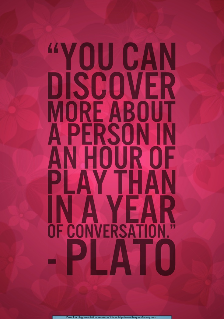 This is a great quote about play based learning because you can tell more about a child in a hour of play then a hour sitting doing an activity. During play, children really show their personality, physical skills, gross motor and fine motor skills, their creativity, intellectual skills, and their emotional skills. Play is great for learning because children are constantly growing through dramatic play, block play, art, play dough, and so much more!