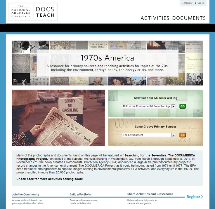 Special 1970s America DocsTeach.org page: Find primary sources and learning activities for teaching about foreign policy, the Vietnam War, space exploration, environmentalism, the energy crisis, or other topics of the 70s. DocsTeach.org is the document-based teaching tool from the National Archives. Browse or search for documents and activities, customize activities to fit your classroom, create new activities using one of seven distinctive tools, and save and organize activities in an…