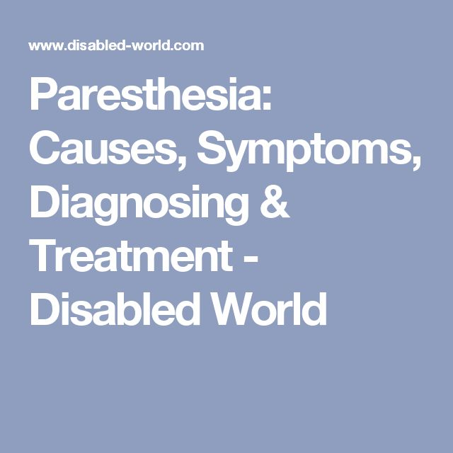 Paresthesia: Causes, Symptoms, Diagnosing & Treatment - Disabled World