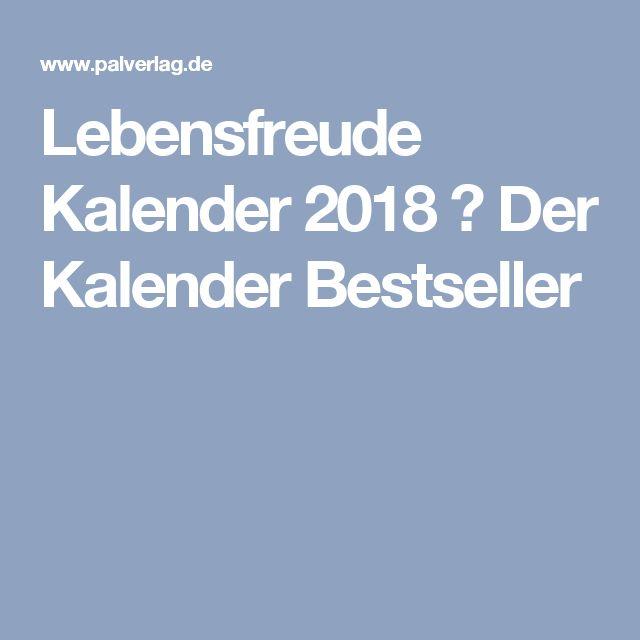 Lebensfreude Kalender 2018 ↔ Der Kalender Bestseller