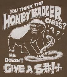 Honey Badger Shirt  $10.00