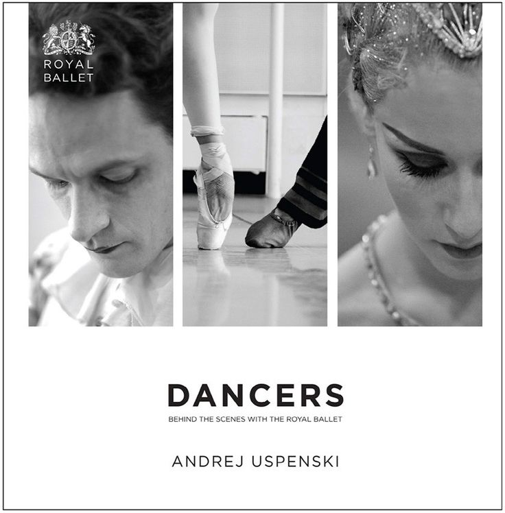 Dancers: Behind The Scenes With The Royal Ballet (Hardback)