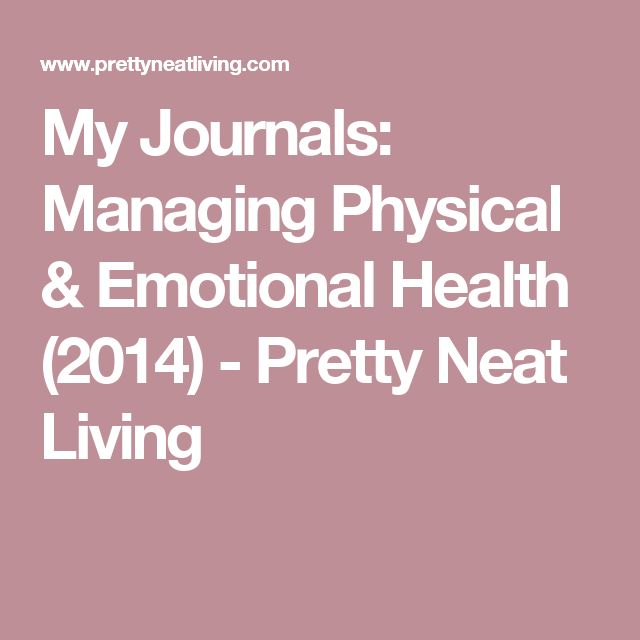 My Journals: Managing Physical & Emotional Health (2014) - Pretty Neat Living
