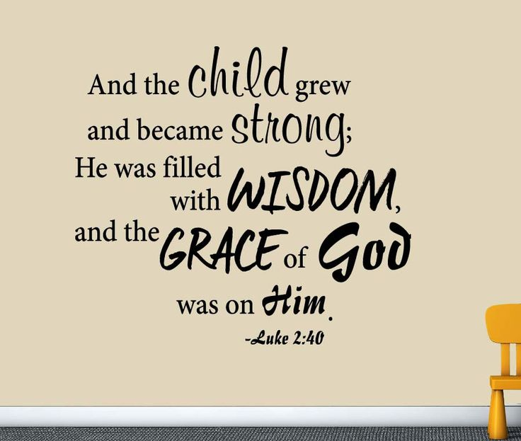 Luke 2:40 Christian Scripture Wall Decal. FOR THE NURSERY
