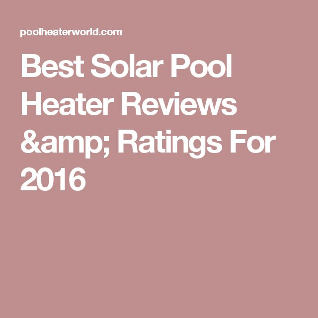 17 Best Ideas About Solar Pool Heater On Pinterest Pool