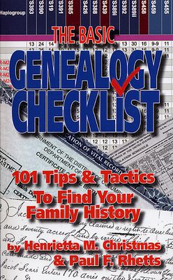 The Basic Genealogy Checklist: 101 Tips and Tactics