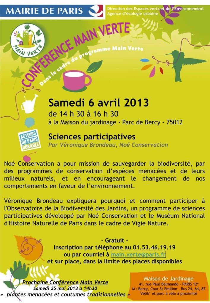 Conférence Main Verte sur les sciences participatives le samedi 6 avril 2013 Rendez-vous à la Maison de Jardinage dans le Parc de Bercy (Paris 12e) pour écouter Véronique Brondeau qui vous expliquera pourquoi et comment participer à l'Observatoire de la Biodiversité des Jardins, un programme de sciences participatives. http://www.pariscotejardin.fr/2013/04/conference-main-verte-sur-les-sciences-participatives-le-samedi-6-avril-2013/