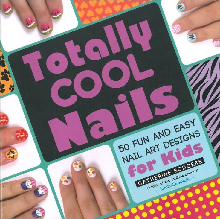 21 best nail art books images on pinterest fingers gift ideas best seller totally cool nails 50 fun and easy nail art designs for kids prinsesfo Image collections