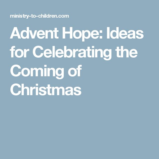 Advent Hope: Ideas for Celebrating the Coming of Christmas