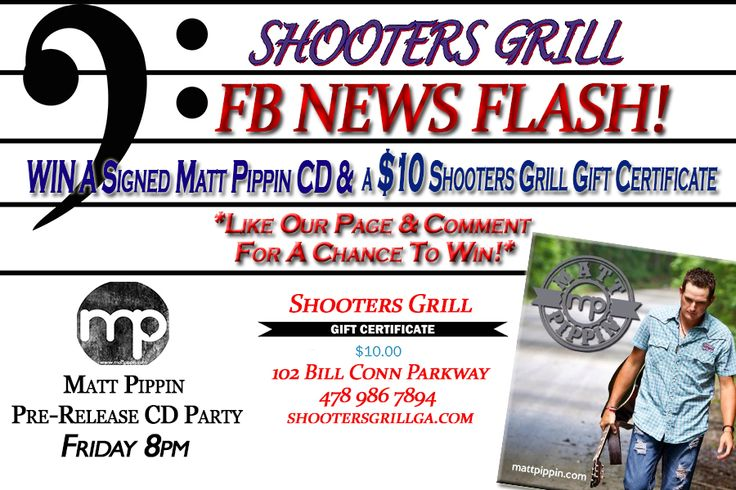 NEWS FLASH: The Matt Pippin Pre-Release CD party is at Shooters Grill this Friday & you can Win an Autographed Matt Pippin CD & a $10 Shooters Grill Gift Certificate! We're giving away 10 CD's & 10 Gift Certificates- so LIKE our Page, Comment on this post & you're entered to win! Start posting & we'll see you Friday!