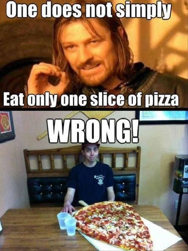 9520d1cc92e1b0e2f216698b545155af humorous pictures funny pics when it comes to a slice of pizza this size, one simply does lol,Italian Pizza Memes Funny