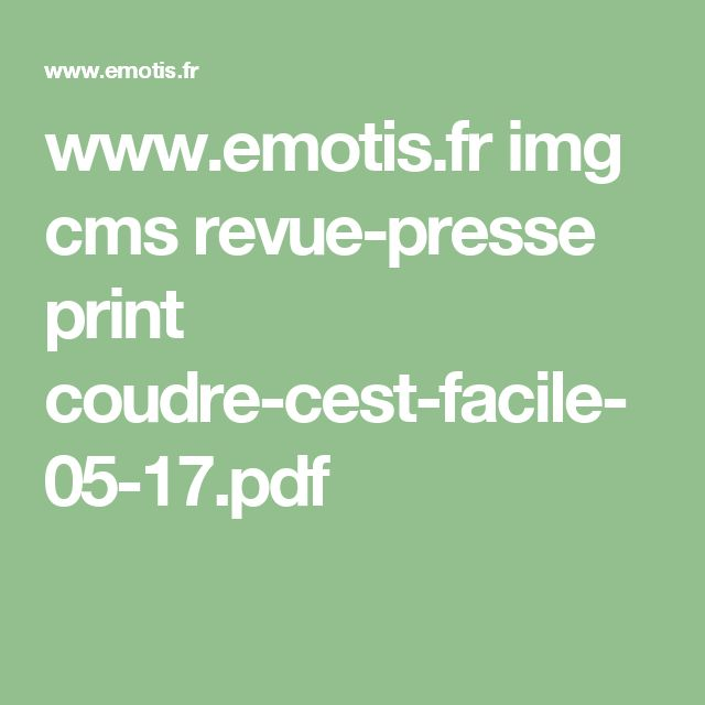 www.emotis.fr img cms revue-presse print coudre-cest-facile-05-17.pdf