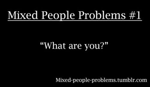 Mixed People Problems..never ask this..