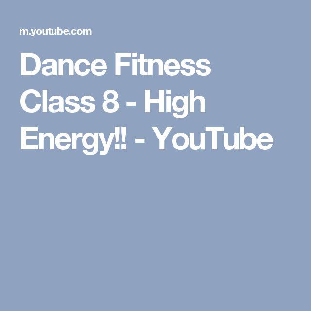 Dance Fitness Class 8 - High Energy!! - YouTube