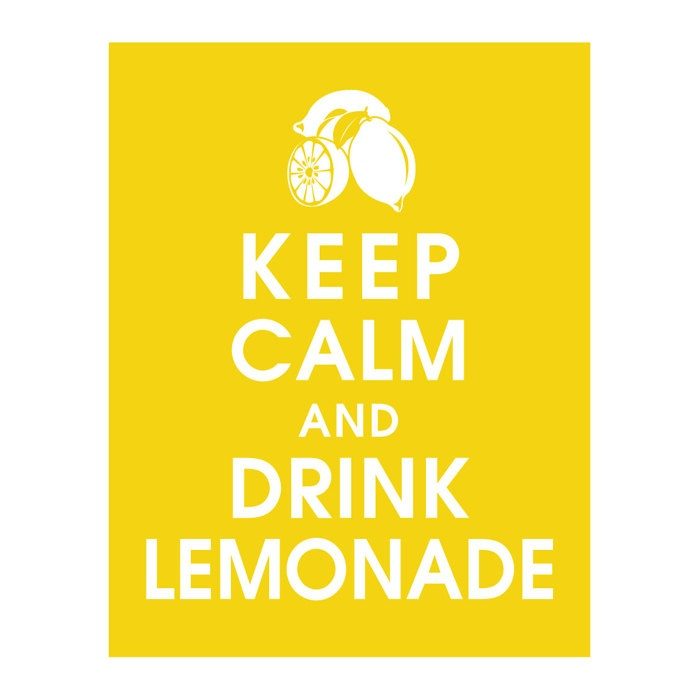 Keep Calm and Drink Lemonade-11x14 Poster (Featured in Canary Yellow) Buy 3 and get 1 Free. $14.95, via Etsy.