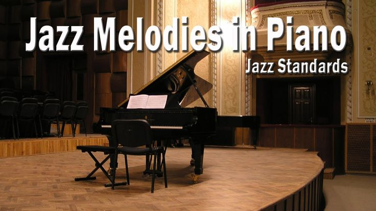Jazz Melodies in Piano - Jazz Standards Piano Versions