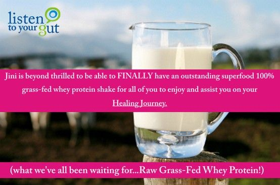 Raw Grass-Fed Whey Protein! Jini is beyond thrilled to be able to FINALLY have an outstanding superfood 100% grass-fed whey protein shake for all of you to enjoy and assist you on your Healing Journey. (what we've all been waiting for...Raw Grass-Fed Whey Protein!) http://blog.listentoyourgut.com/raw-grass-fed-whey-protein/
