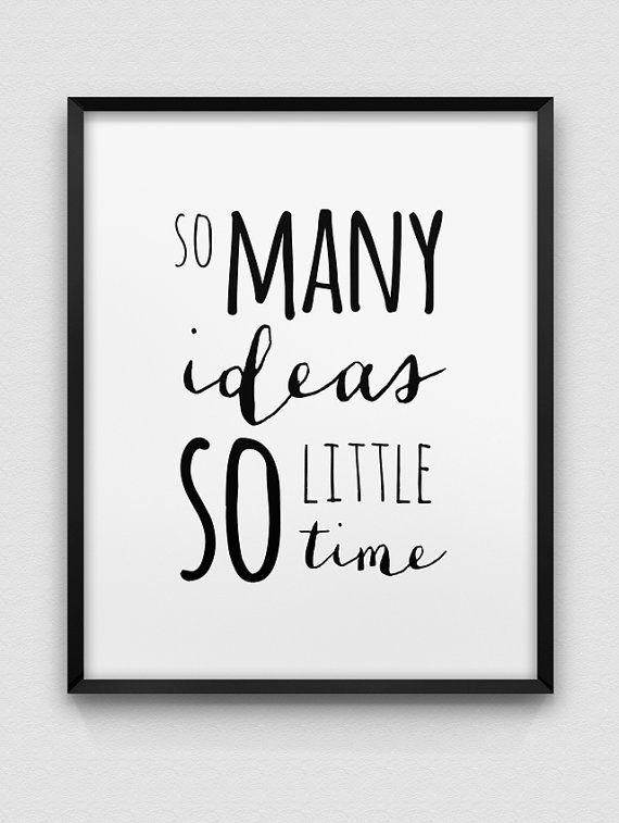 so viele Ideen so wenig Zeit Druck / / schwarz und weiß home decor / / typografische Bürodekor / / Kreativität drucken