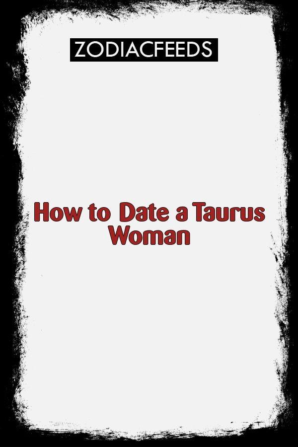 dating taurus woman