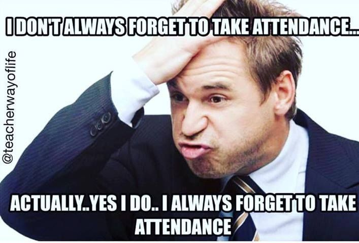 Did you take the attendance today??