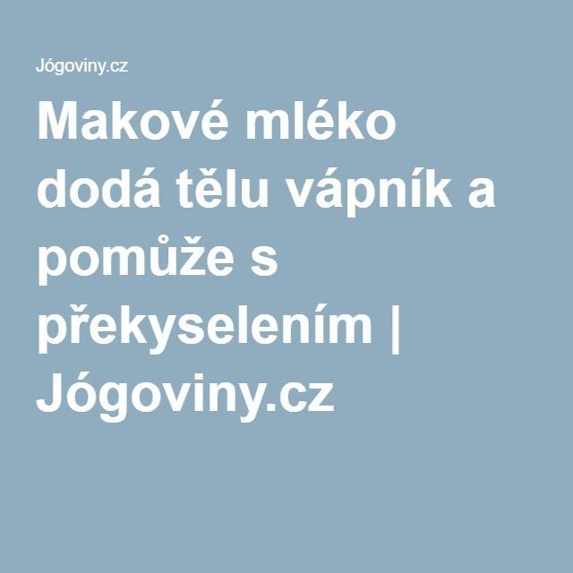 Makové mléko dodá tělu vápník a pomůže s překyselením | Jógoviny.cz