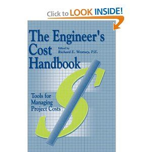 The Engineer's Cost Handbook: Tools for Managing Project Costs: Richard E. Westney: 9780824797966: Amazon.com: Books