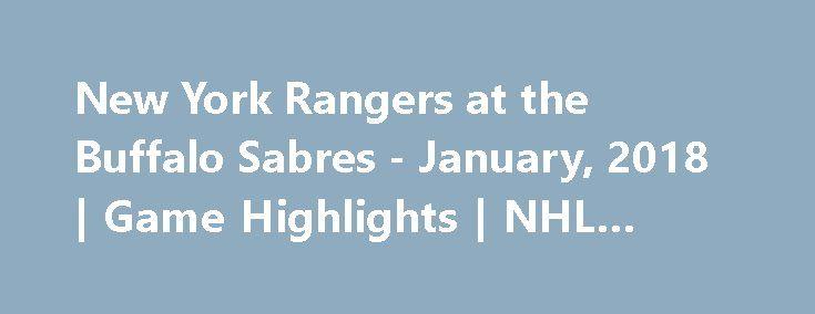 New York Rangers at the Buffalo Sabres - January, 2018 | Game Highlights | NHL 2017/18