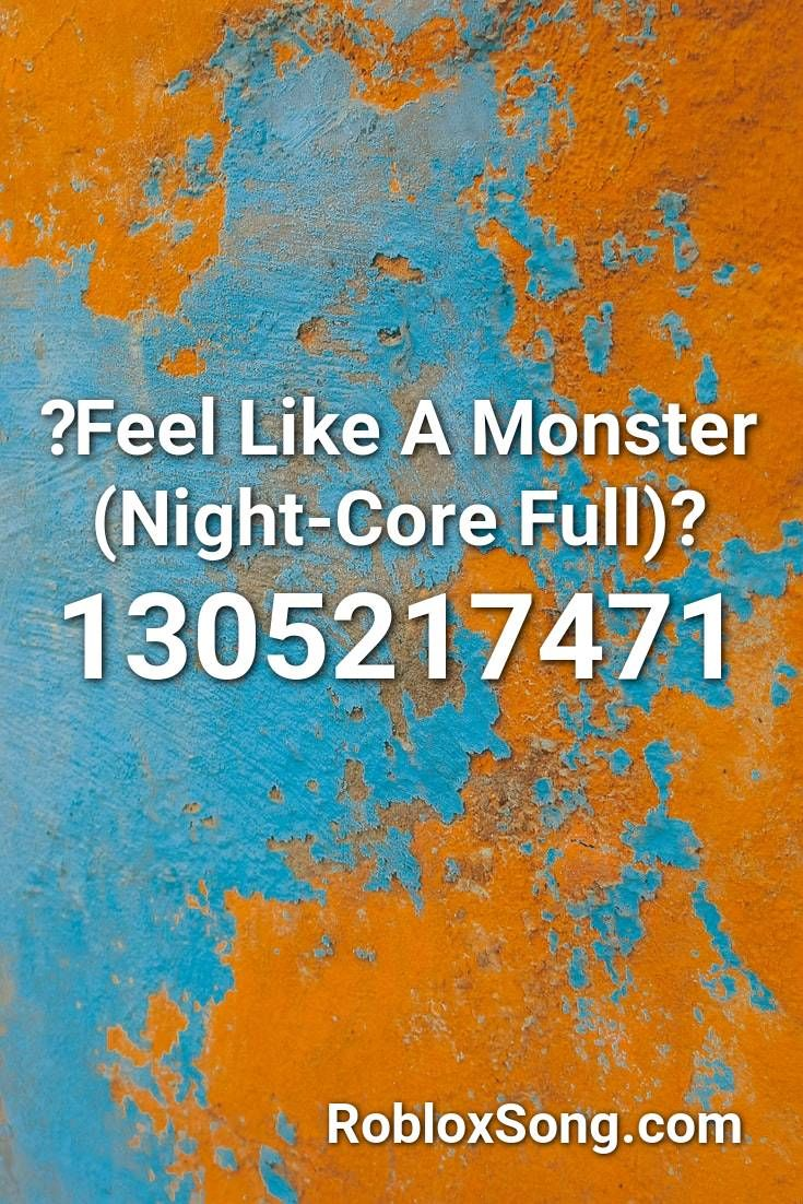 Feel Like A Monster Night Core Full Roblox Id Roblox Music
