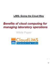 LIMS- Going the Cloud Way [[ Learn more about the advantages of Cloud Computing in Laboratory Information Management System and the common LIMS implementation mistakes. ]]