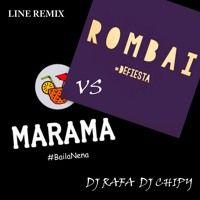 Marama Vs Rombai - Dj Rafa & Dj Chipy by @Rafael Barrera on SoundCloud