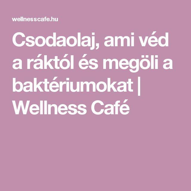 Csodaolaj, ami véd a ráktól és megöli a baktériumokat | Wellness Café