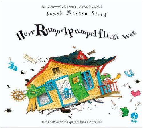 Herr Rumpelpumpel fliegt weg: Amazon.de: Jakob Martin Strid, Sigrid C. Engeler: Bücher