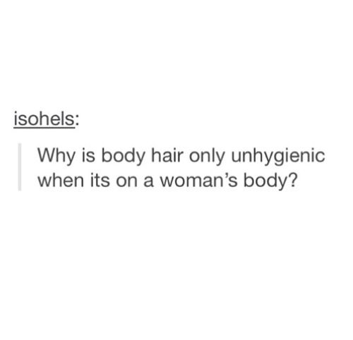 e x a c t l y. and fuck off with your expectations of my body. i am fine with imperfection and what occurs naturally.