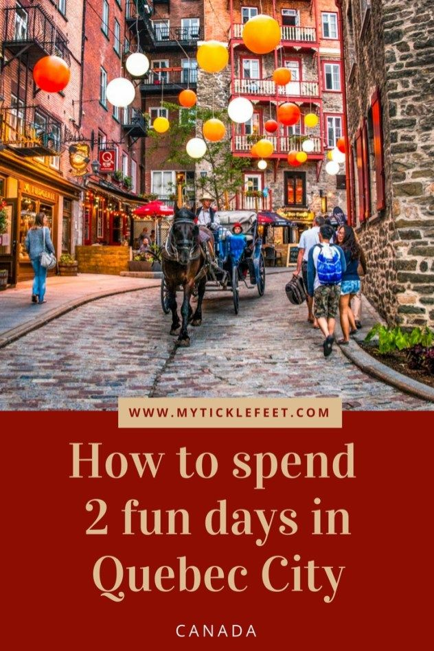 2 Perfect Days In Quebec City Canada Quebec City Canada Canada