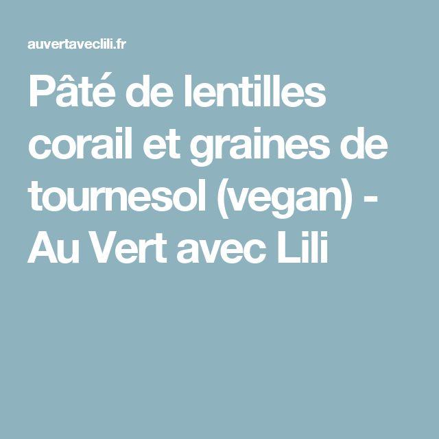 Pâté de lentilles corail et graines de tournesol (vegan) - Au Vert avec Lili