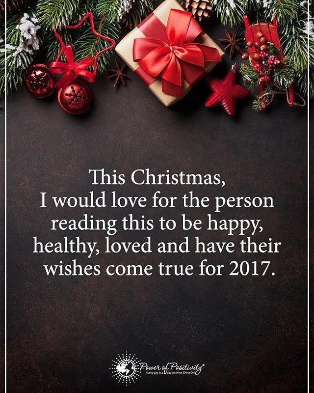 This Christmas, I would love for the person reading this to be happy, healthy, loved and have their wishes come true for 2017.