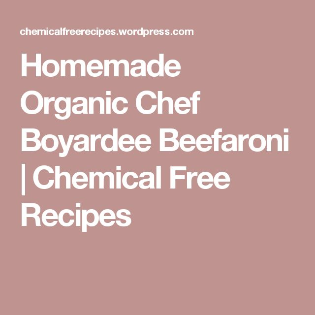 Homemade Organic Chef Boyardee Beefaroni | Chemical Free Recipes