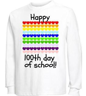 I AM NOT TAKING ORDERS FOR SHIRTS DUE FEB. 1-5! YOU MAY ORDER IF YOU DONT NEED THE SHIRT UNTIL AFTER FEB. 5TH. THANKS! Teachers: 100th day of
