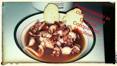 Pasticciando in cucina con il Cuisine Companion Moulinex: Polpo alla luciana con il Cuisine Companion Moulin...