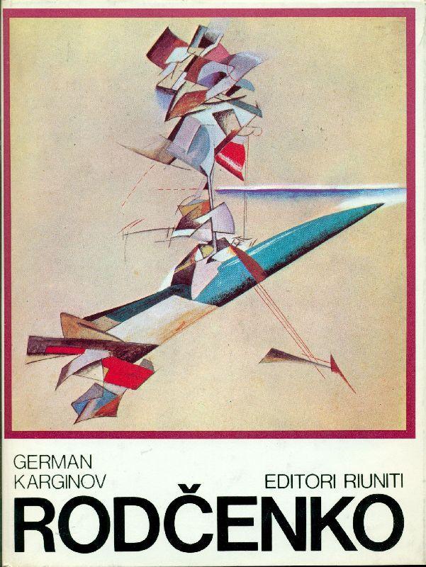 Rodcenko. Roma, Editori Riuniti, 1977.