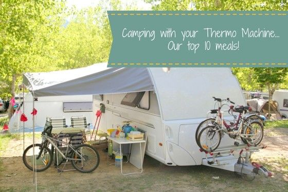 Camping with your Thermo Machine! Our top 10 meals!!