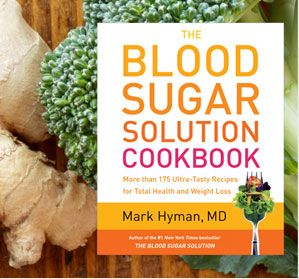 Blood Sugar Solution and Cookbook: Dr. Mark Hyman
