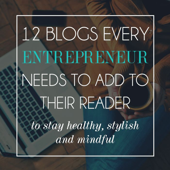 12 blogs every entrepreneur should add to their reader